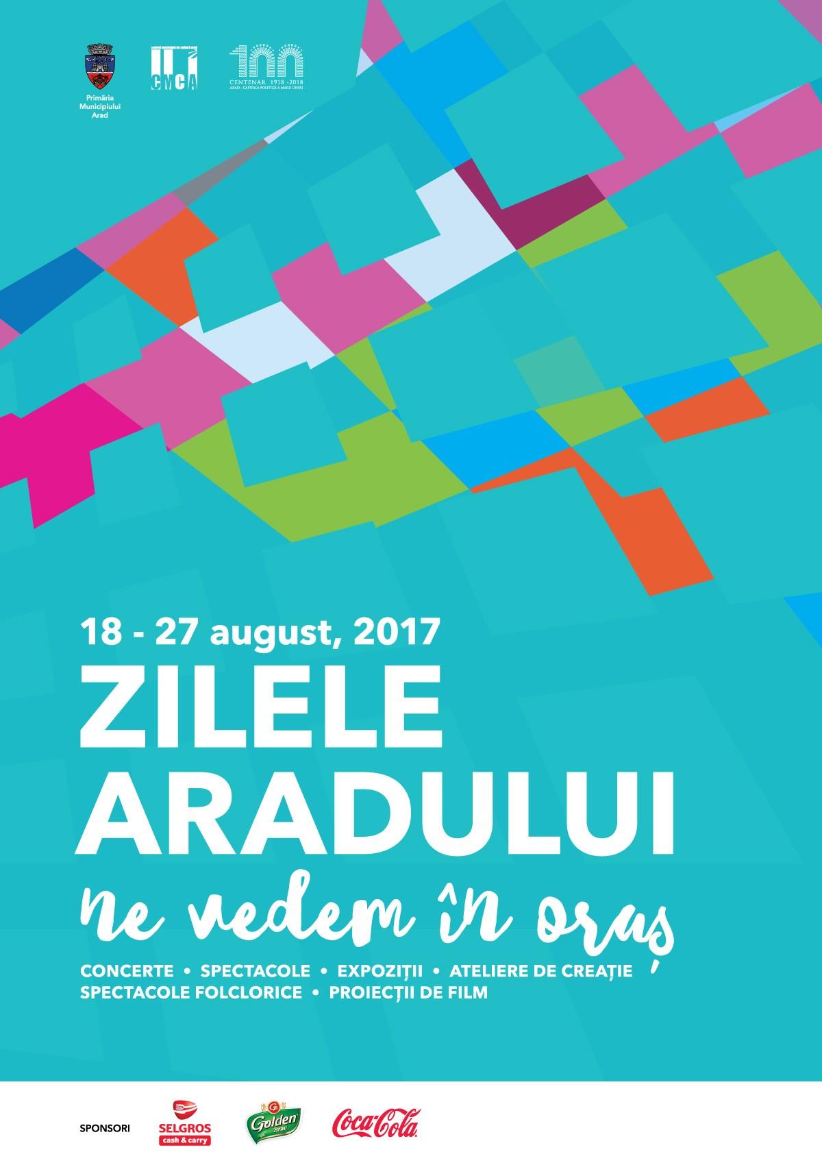 Zilele Aradului 2017: Zece zile de sărbătoare – peste 50 de evenimente. Ne vedem în oraș!
