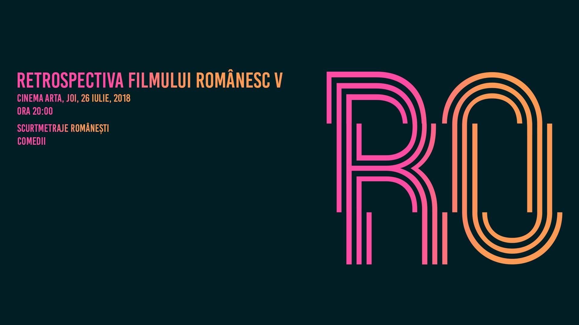 Retrospectiva Filmului Românesc V - Comedii scurte de festival la Cinema Arta