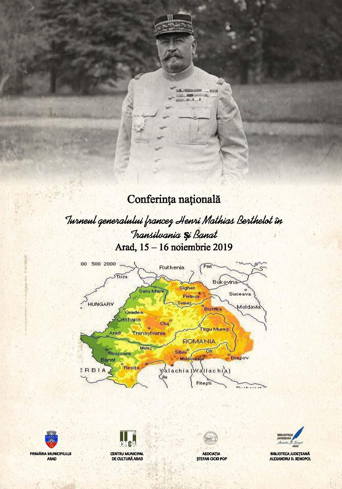 """Conferința științifică națională """"Turneul generalului Berthelot în Transilvania și Banat la sfârșitul anului 1918 și începutul anului 1919"""", la Arad"""