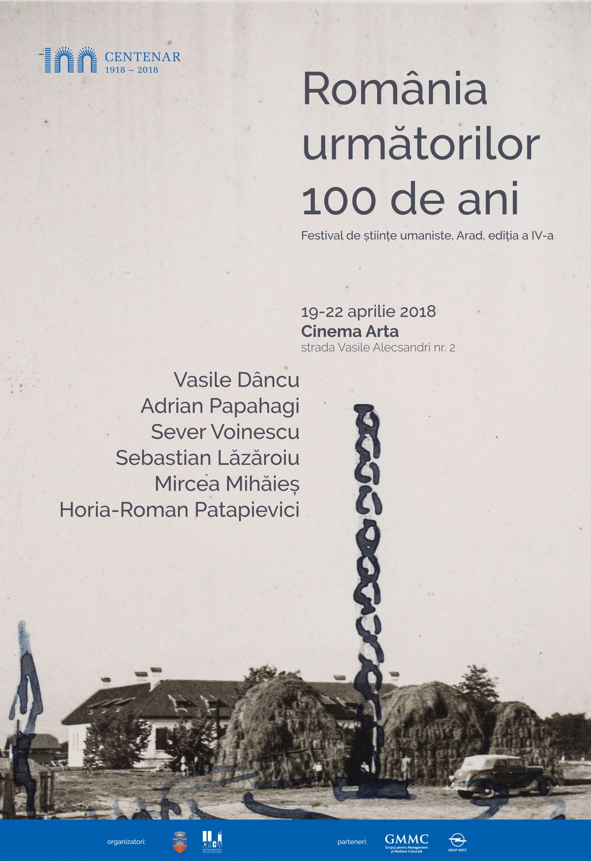 Festivalul de științe umaniste, ediția a IV-a, Arad, 19-21 aprilie 2018 - România următorilor 100 de ani