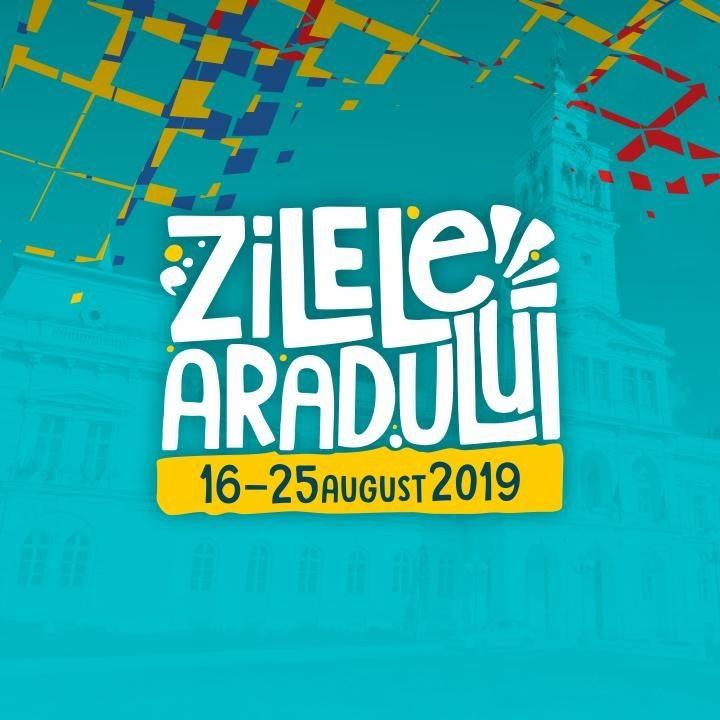 Zilele Aradului, ediția 2019. Zece zile de sărbătoare în oraș