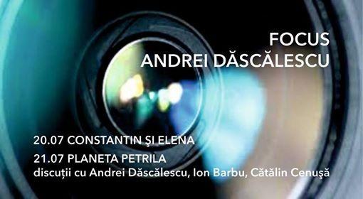 Focus Andrei Dăscălescu, la cinema Arta